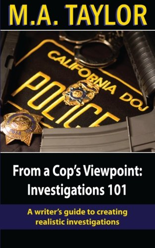 from-a-cops-viewpoint-investigations-101-law-enforcement-101-volume-1