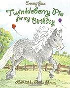 Twinkleberry Pie for My Birthday by Emmy…