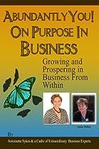 Abundantly You! On Purpose In Business:…