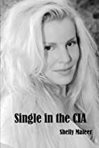 Single in the CIA by Shelly Mateer