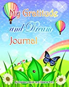 My Gratitude and Dream Journal: A beautiful…