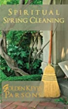 Spiritual Spring Cleaning by Golden Keyes…