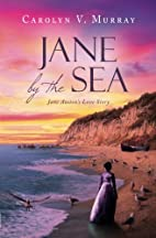 Jane by the Sea: Jane Austen's Love Story by…