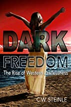 Dark Freedom: The Rise of Western…