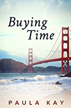 Buying Time (Legacy Series, Book 1) by Paula…