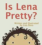 Is Lena Pretty? by Liza Dora