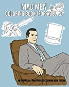 Mad Men Coloring Book (For Adults) by Aaron…