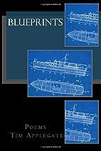 Blueprints by Tim Applegate