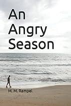 An Angry Season by M. Medina Rampel