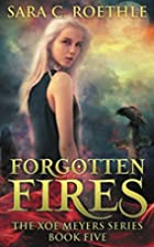 Forgotten Fires (Xoe Meyers Young Adult…