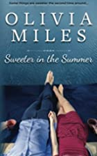 Sweeter in the Summer by Olivia Miles