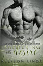 Sheltering His Desire by Allyson Lindt
