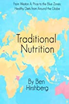 Traditional Nutrition: From Weston A. Price…