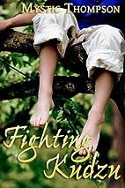 Fighting Kudzu by Mystic Thompson