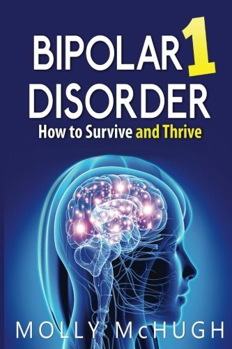 bipolar-1-disorder-how-to-survive-and-thrive