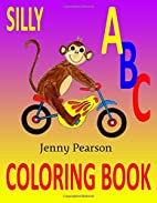 Silly ABC Coloring Book: Learn to Write the…