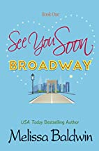 See You Soon Broadway by Melissa Baldwin