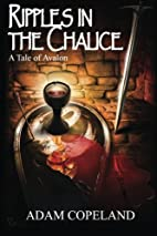 Ripples in the Chalice: A Tale of Avalon…
