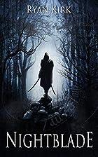 Nightblade by Ryan Kirk
