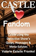 Castle Loves Fandom: Celebrating the…