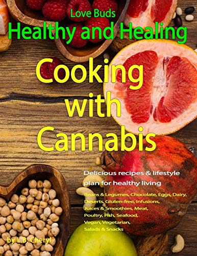 love-buds-healthy-and-healing-recipes-with-weed-and-pot-cooking-with-cannabis-volume-1