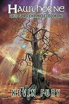 Hawthorne (Druid Spirit Chronicles) by Kevin…