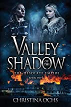 Valley of the Shadow (The Desolate Empire…