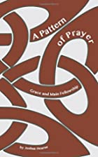 A Pattern of Prayer: A Book of Prayers from…