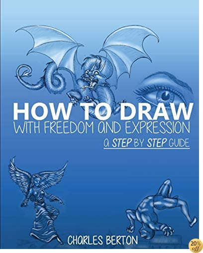How to Draw with Freedom and Expression: A Step by Step Guide