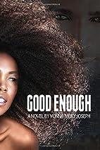Good Enough by Vonna Ivory Joseph