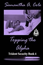 Topping the Alpha by Samantha A. Cole