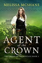 Agent of the Crown: Volume 3 (The Crown of…