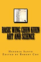 Basic Wing Chun Kuen: Art and Science by…