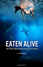 Eaten Alive: The Truth About Online Dating…