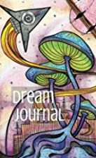 Dream Journal Diary: Write, Sketch and Color…