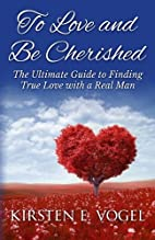 To Love and Be Cherished: The Ultimate Guide…