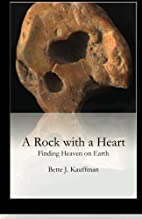 A Rock with a Heart by Bette J. Kauffman