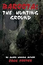 Baroota: The Hunting Ground by Zach Fortier