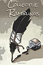 Collective Ramblings Volume One (Volume 1)…