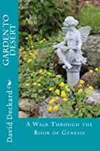 Garden to Desert: Walking Through the Book…