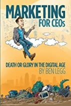 Marketing for CEOs: Death or Glory in the…