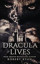 Dracula Lives by Mr. Robert Ryan