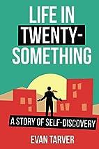 Life in Twenty-Something: A Story of…