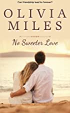 No Sweeter Love by Olivia Miles