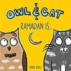 Owl & Cat: Ramadan Is...: Volume 1 by Emma…