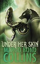 Under Her Skin by Margo Bond Collins