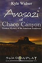 The Anasazi of Chaco Canyon: Greatest…