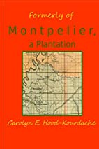 Formerly of Montpelier, a Plantation: A…
