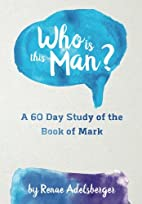 Who is this Man?: A 60 Day Study of the book…