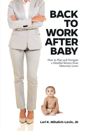 back-to-work-after-baby-how-to-plan-and-navigate-a-mindful-return-from-maternity-leave